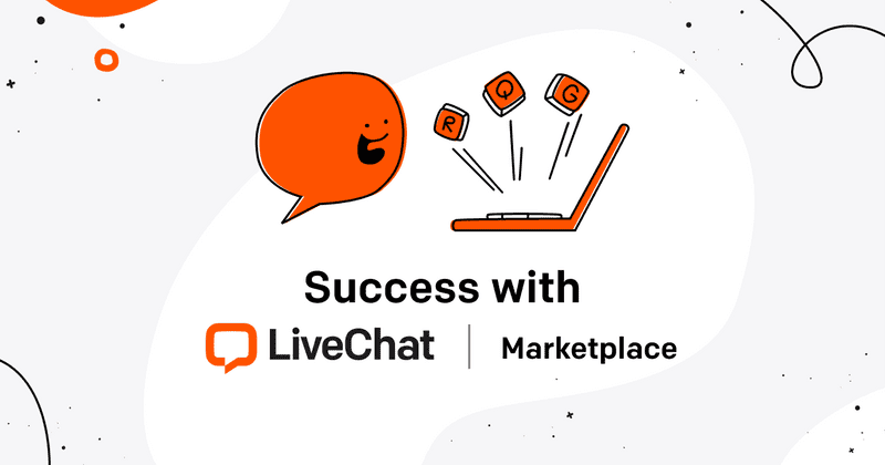 LiveChat Marketplace: how to succeed after submitting an app?